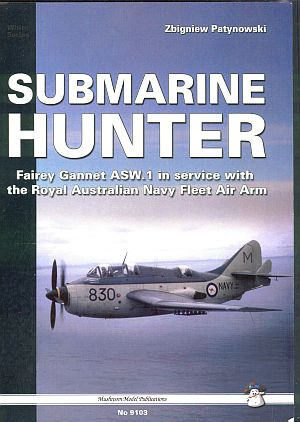 Book Review: Fairey Gannet in Service with the RAN Fleet Air Arm